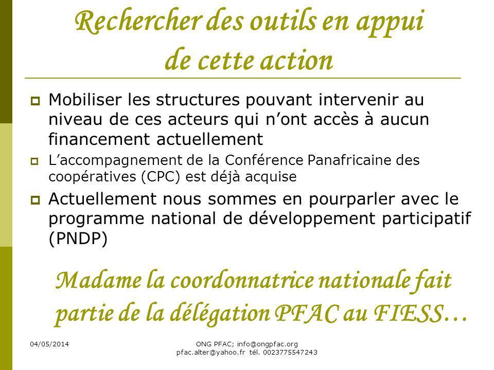 04/05/2014ONG PFAC; info@ongpfac.org pfac.alter@yahoo.fr tél. 0023775547243 Rechercher des outils en appui de cette action Mobiliser les structures po