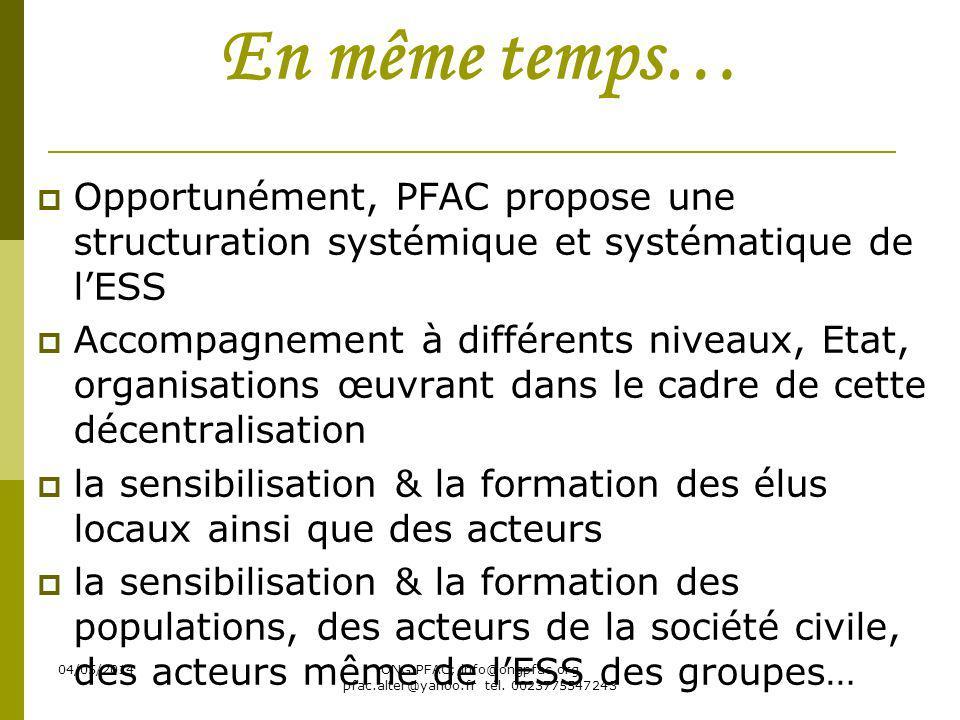 04/05/2014ONG PFAC; info@ongpfac.org pfac.alter@yahoo.fr tél. 0023775547243 En même temps… Opportunément, PFAC propose une structuration systémique et