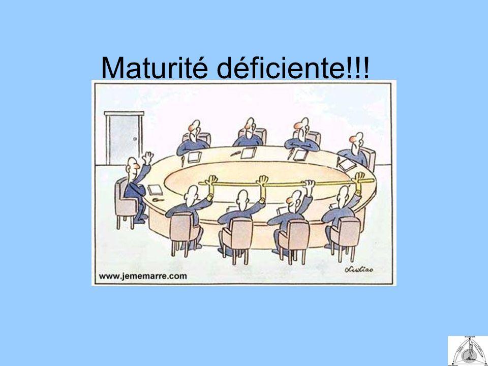 Maturité déficiente!!!
