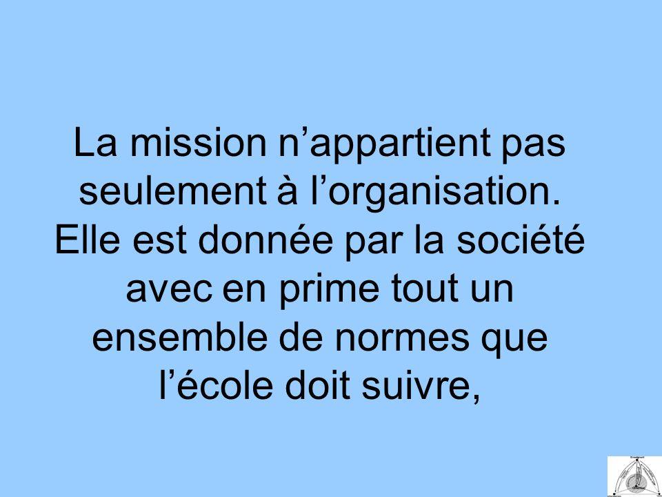 La mission nappartient pas seulement à lorganisation.