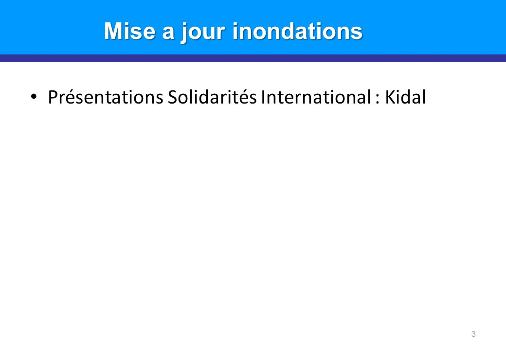 Présentations Solidarités International : Kidal 3 Mise a jour inondations