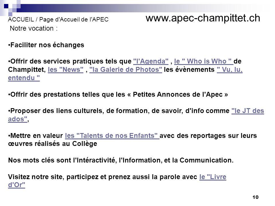10 ACCUEIL / Page d'Accueil de l'APEC www.apec-champittet.ch Notre vocation : Faciliter nos échanges Offrir des services pratiques tels que