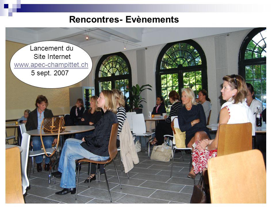 8 Rencontres- Evènements www.apec-champittet.ch 5 sept. 2007 Lancement du Site Internet