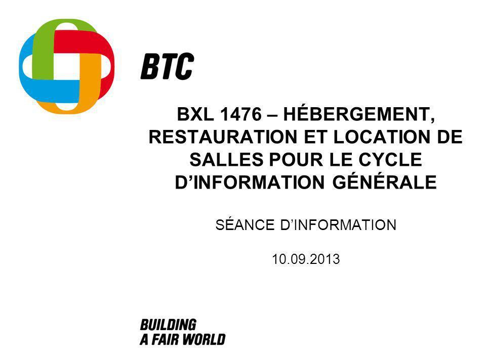 BXL 1476 – HÉBERGEMENT, RESTAURATION ET LOCATION DE SALLES POUR LE CYCLE DINFORMATION GÉNÉRALE SÉANCE DINFORMATION 10.09.2013