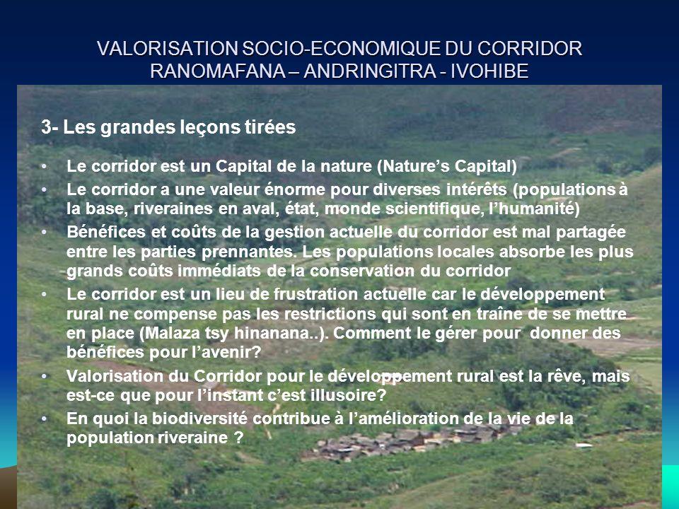 VALORISATION SOCIO-ECONOMIQUE DU CORRIDOR RANOMAFANA – ANDRINGITRA - IVOHIBE 3- Les grandes leçons tirées Le corridor est un Capital de la nature (Nat