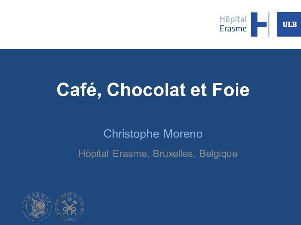 Café, Chocolat et Foie Christophe Moreno Hôpital Erasme, Bruxelles, Belgique