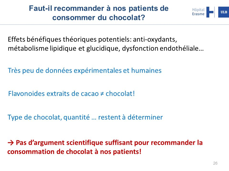 26 Faut-il recommander à nos patients de consommer du chocolat.