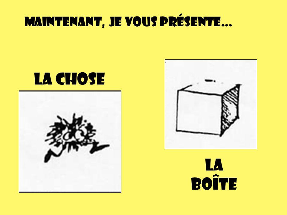 Maintenant, je vous présente… La Chose La boîte