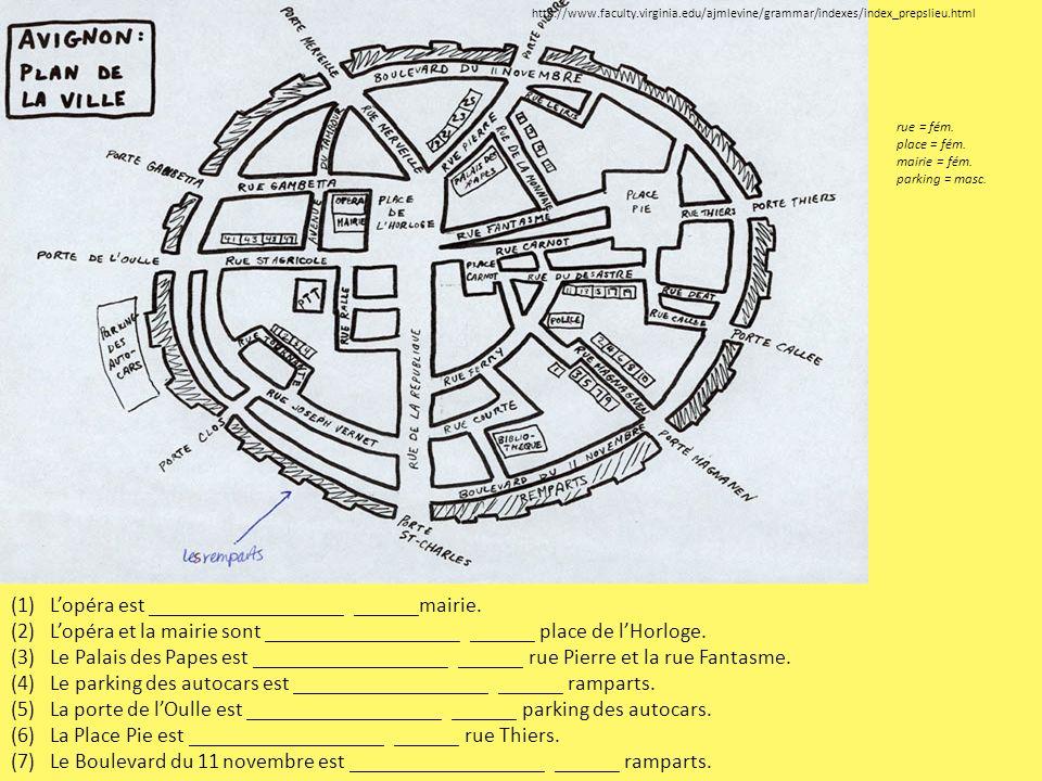 http://www.faculty.virginia.edu/ajmlevine/grammar/indexes/index_prepslieu.html (1)Lopéra est __________________ ______mairie. (2)Lopéra et la mairie s