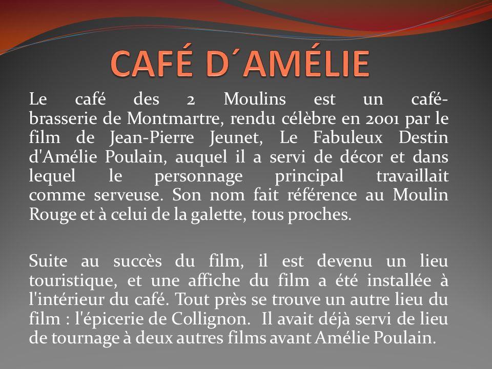 Le café des 2 Moulins est un café- brasserie de Montmartre, rendu célèbre en 2001 par le film de Jean-Pierre Jeunet, Le Fabuleux Destin d'Amélie Poula