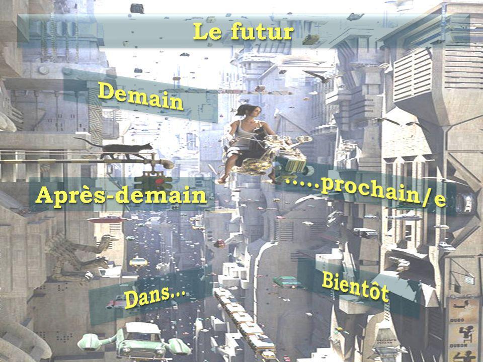 Le futur Après-demainAprès-demain