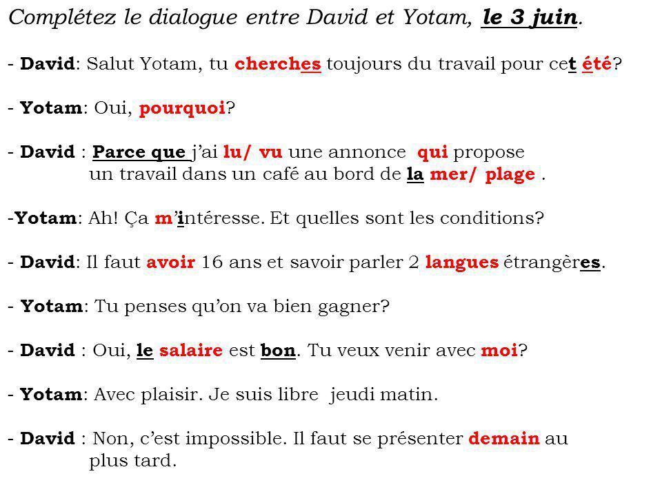 Complétez le dialogue entre David et Yotam, le 3 juin.