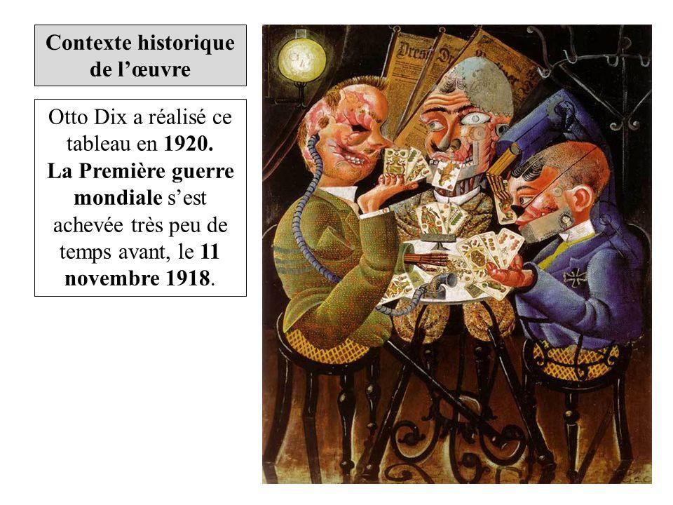Otto Dix a réalisé ce tableau en 1920. La Première guerre mondiale sest achevée très peu de temps avant, le 11 novembre 1918.