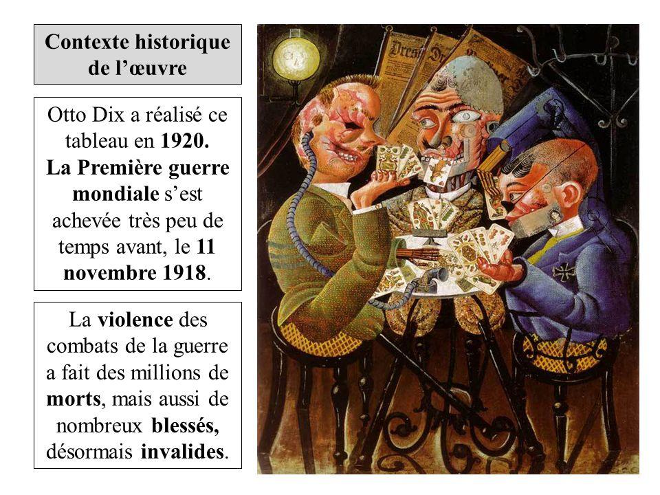 Contexte historique de lœuvre Otto Dix a réalisé ce tableau en 1920. La Première guerre mondiale sest achevée très peu de temps avant, le 11 novembre