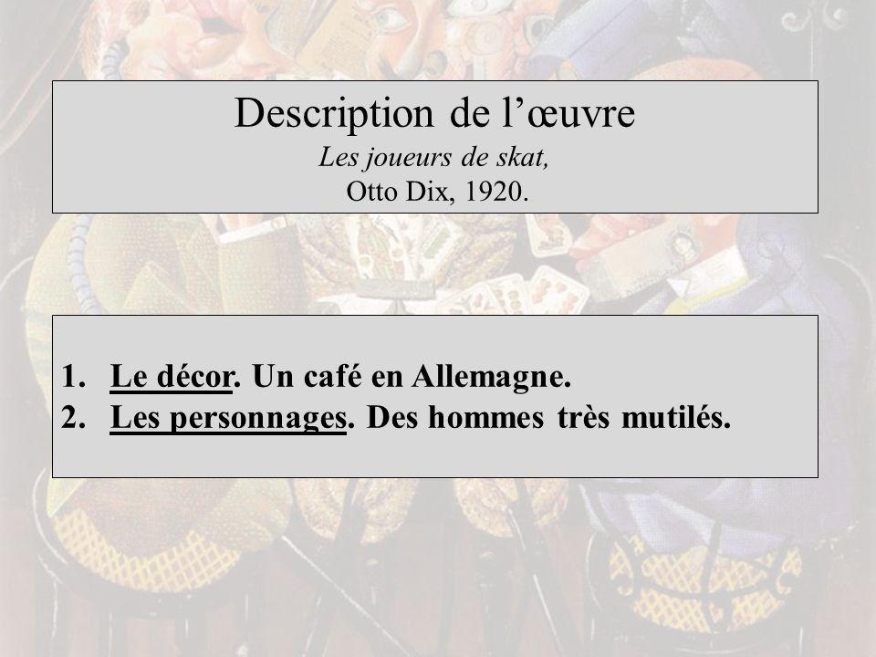 Description de lœuvre Les joueurs de skat, Otto Dix, 1920.