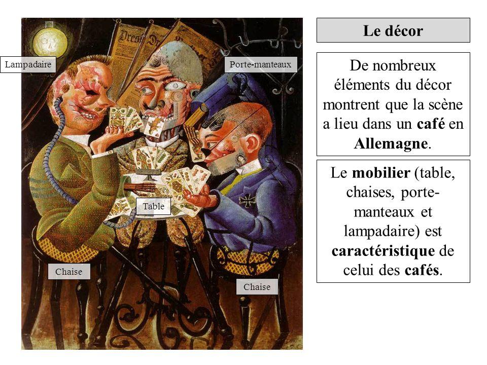 Le décor De nombreux éléments du décor montrent que la scène a lieu dans un café en Allemagne. Le mobilier (table, chaises, porte- manteaux et lampada