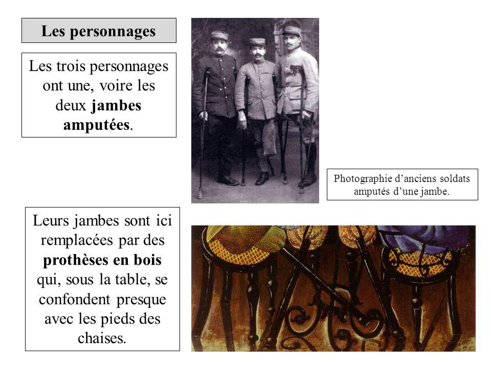 Les personnages Photographie danciens soldats amputés dune jambe. Les trois personnages ont une, voire les deux jambes amputées. Leurs jambes sont ici