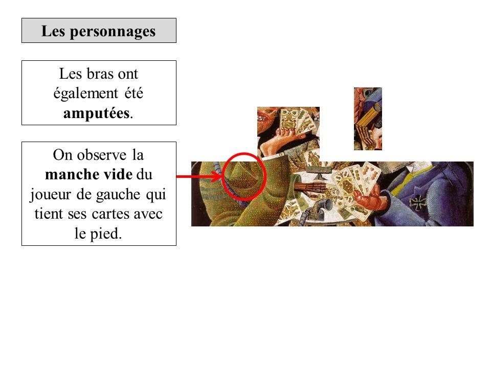 Les personnages Les bras ont également été amputées. On observe la manche vide du joueur de gauche qui tient ses cartes avec le pied.