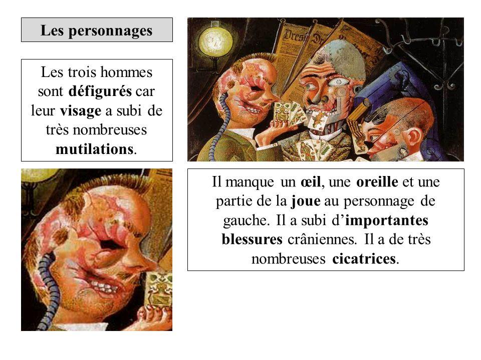 Les personnages Les trois hommes sont défigurés car leur visage a subi de très nombreuses mutilations. Il manque un œil, une oreille et une partie de