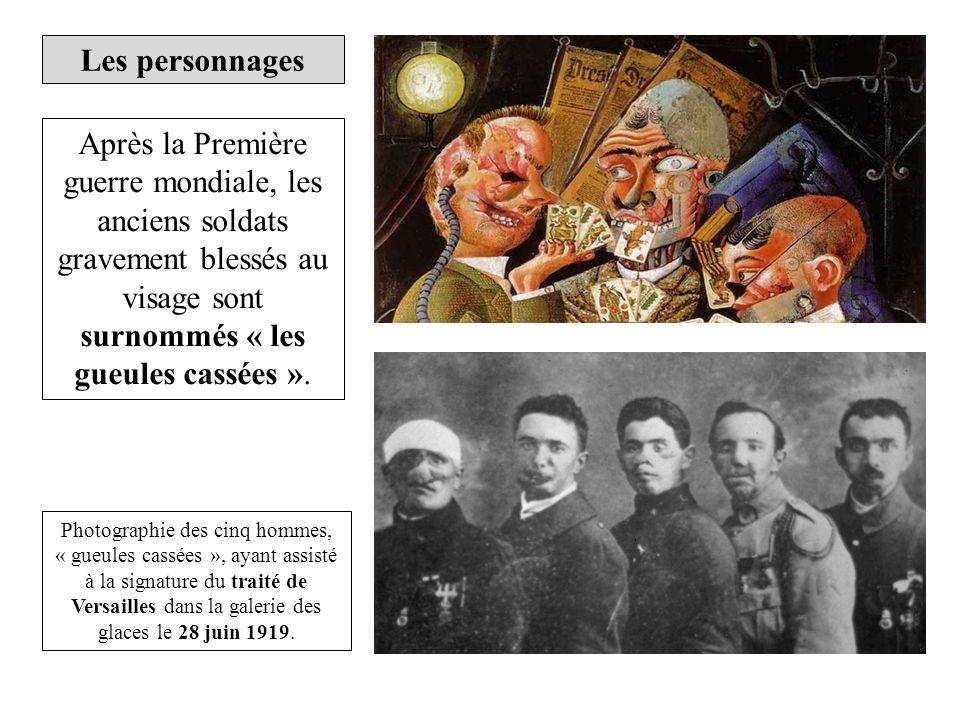Les personnages Après la Première guerre mondiale, les anciens soldats gravement blessés au visage sont surnommés « les gueules cassées ». Photographi