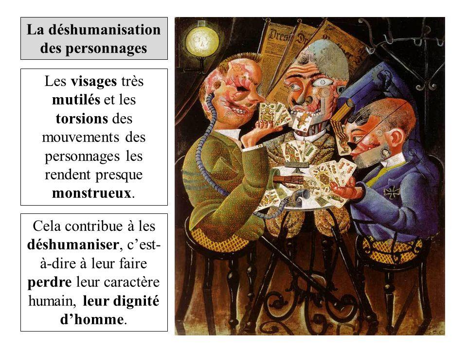 La déshumanisation des personnages Les visages très mutilés et les torsions des mouvements des personnages les rendent presque monstrueux.