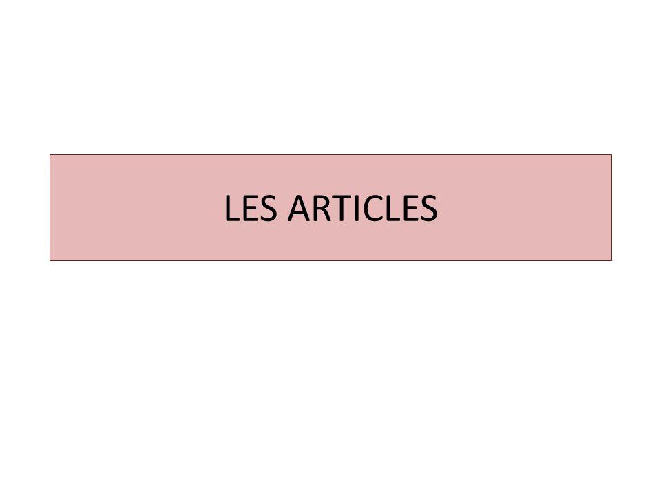 1- Les articles définis MasculinFéminin SingulierLe, lLa, l Plurielles On utilise « l » devant une voyelle ou h muet Exemple: lorange, lhôtel à + le = au à + les = aux de + le = du de + les = des Exemples: Nous sommes au café.
