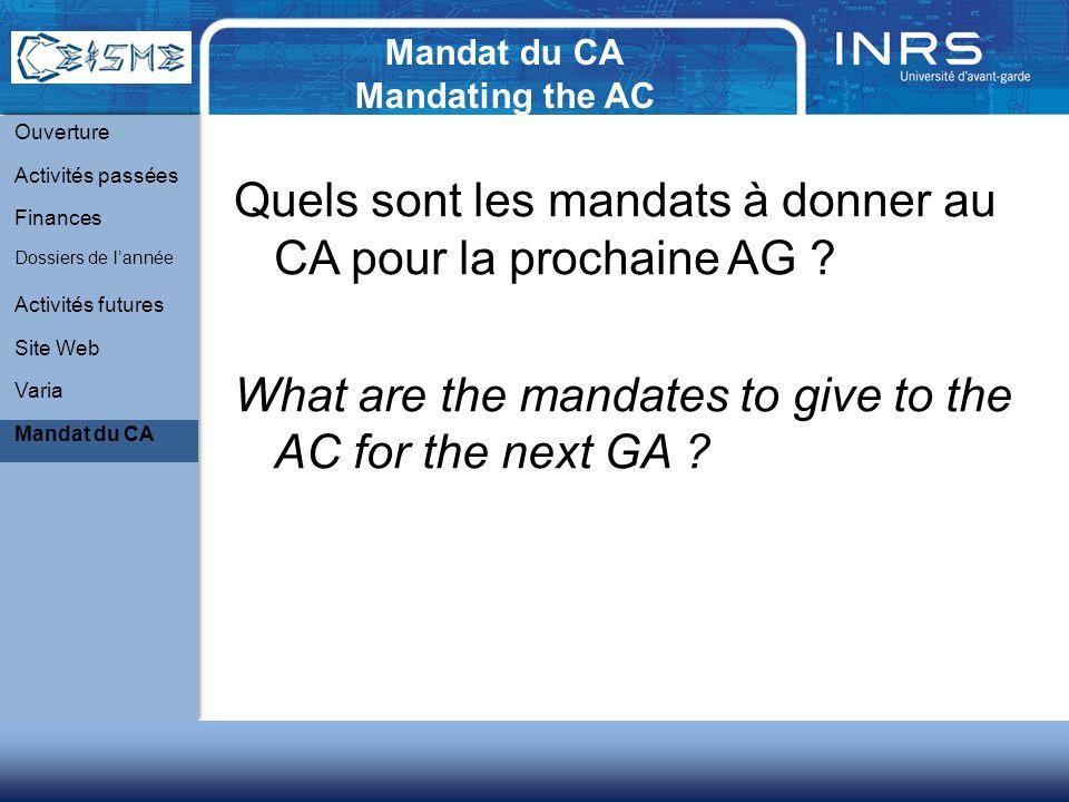 Mandat du CA Mandating the AC Quels sont les mandats à donner au CA pour la prochaine AG .
