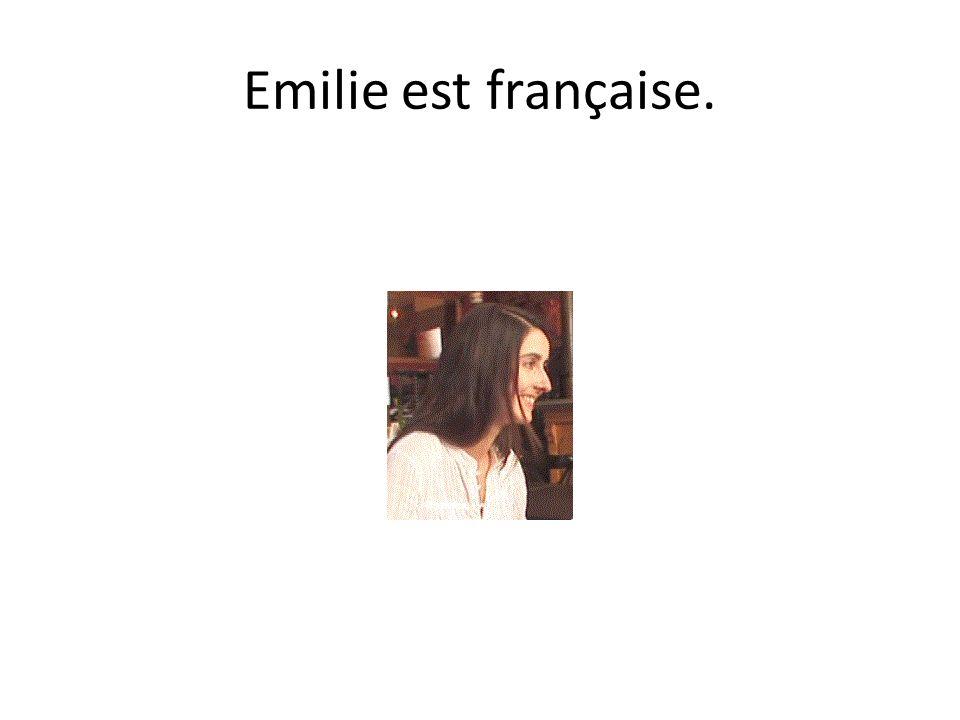 Emilie est française.