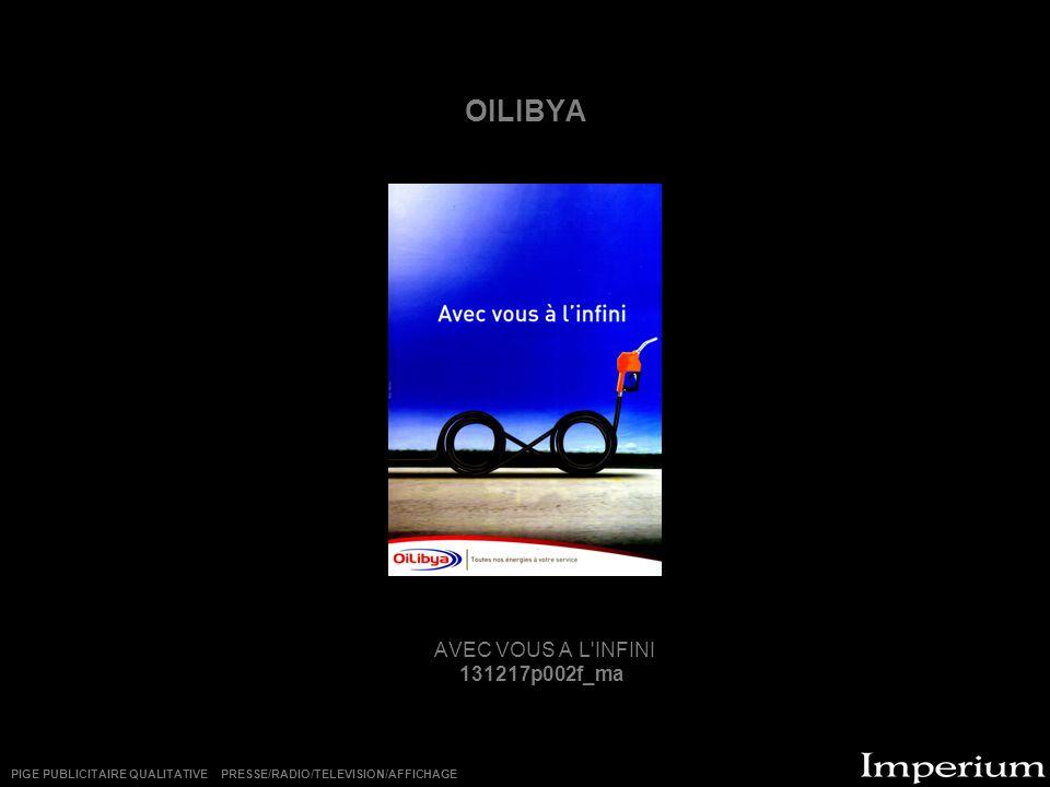 OILIBYA AVEC VOUS A L'INFINI 131217p002f_ma PIGE PUBLICITAIRE QUALITATIVE PRESSE/RADIO/TELEVISION/AFFICHAGE