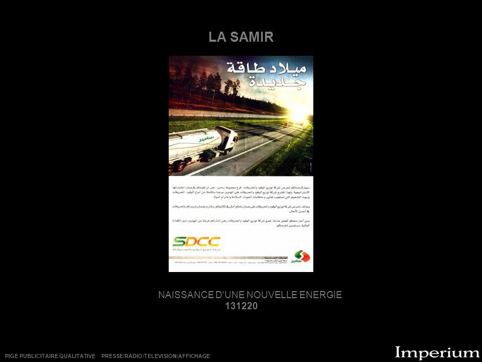 LA SAMIR NAISSANCE D'UNE NOUVELLE ENERGIE 131220 PIGE PUBLICITAIRE QUALITATIVE PRESSE/RADIO/TELEVISION/AFFICHAGE