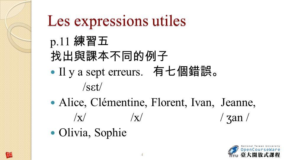 Les expressions utiles p.11 Il y a sept erreurs.