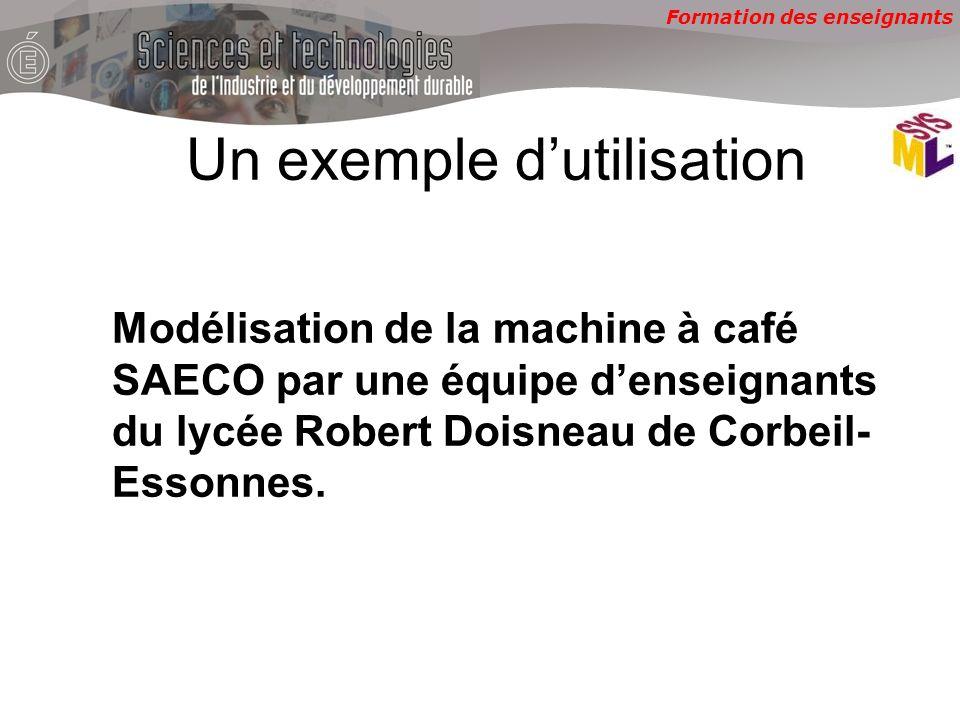 Formation des enseignants Modélisation de la machine à café SAECO par une équipe denseignants du lycée Robert Doisneau de Corbeil- Essonnes. Un exempl