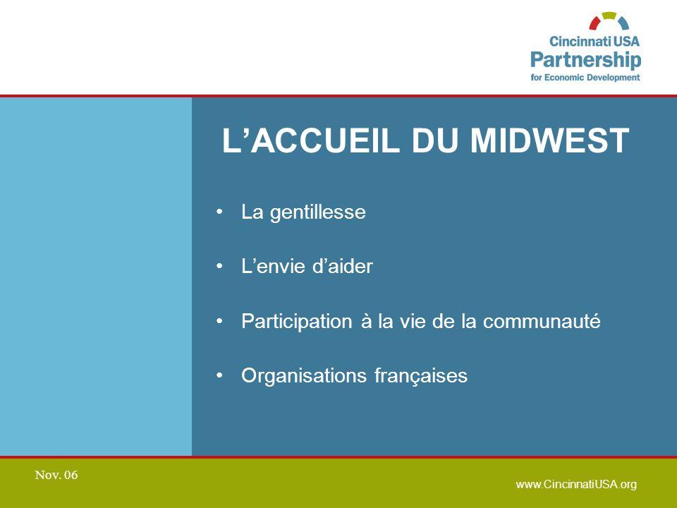 www.CincinnatiUSA.org Nov. 06 LACCUEIL DU MIDWEST La gentillesse Lenvie daider Participation à la vie de la communauté Organisations françaises