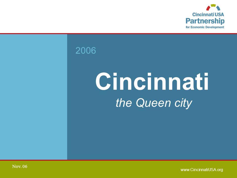 www.CincinnatiUSA.org Nov. 06 Cincinnati the Queen city 2006