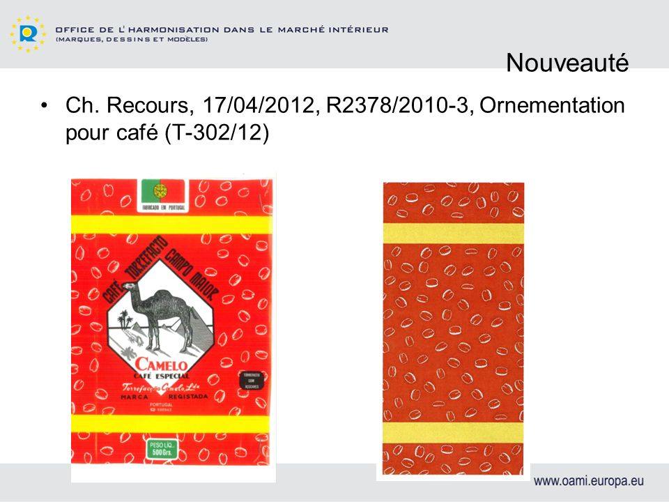 Nouveauté Ch. Recours, 17/04/2012, R2378/2010-3, Ornementation pour café (T-302/12)