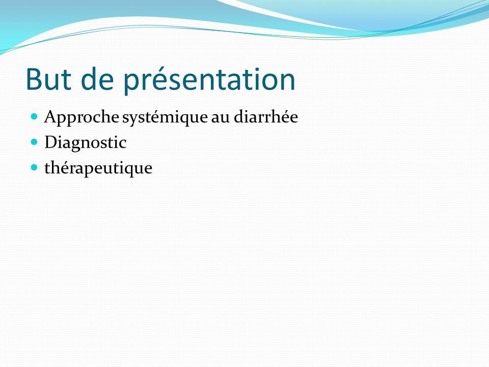 But de présentation Approche systémique au diarrhée Diagnostic thérapeutique