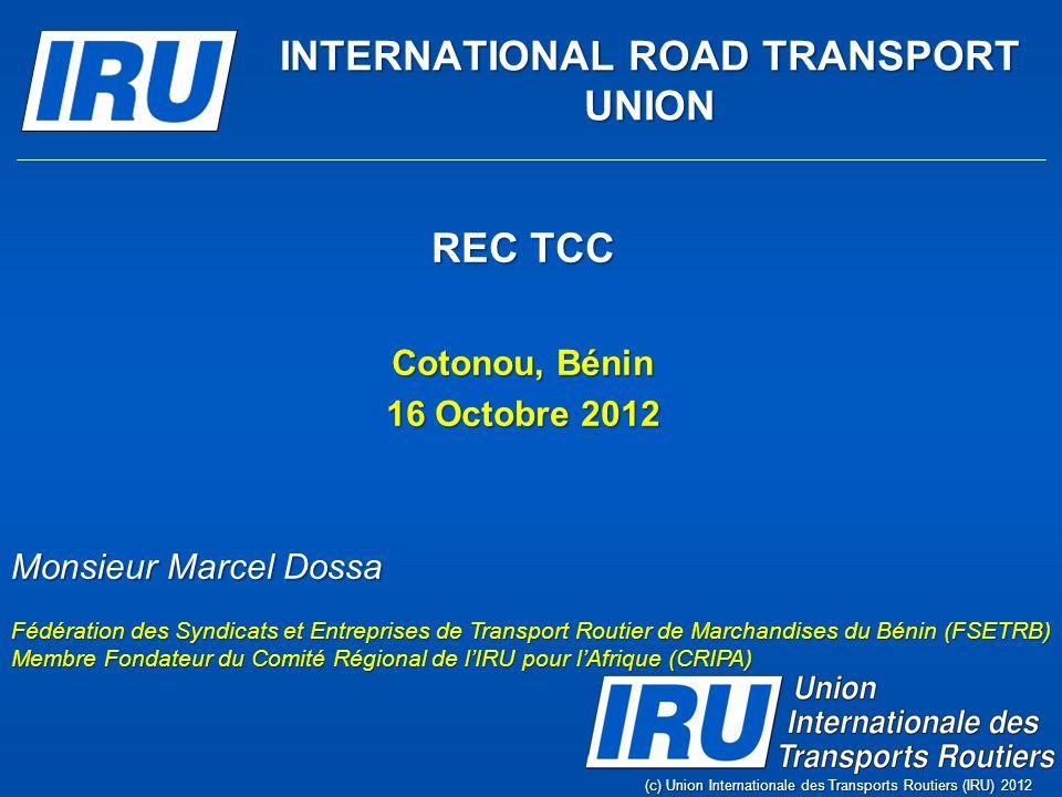 Voici lIRU (c) International Road Transport Union (IRU) 2012Page 2