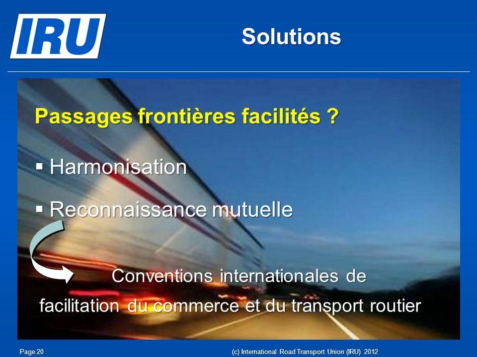 Solutions Passages frontières facilités ? Harmonisation Harmonisation Reconnaissance mutuelle Reconnaissance mutuelle Conventions internationales de C