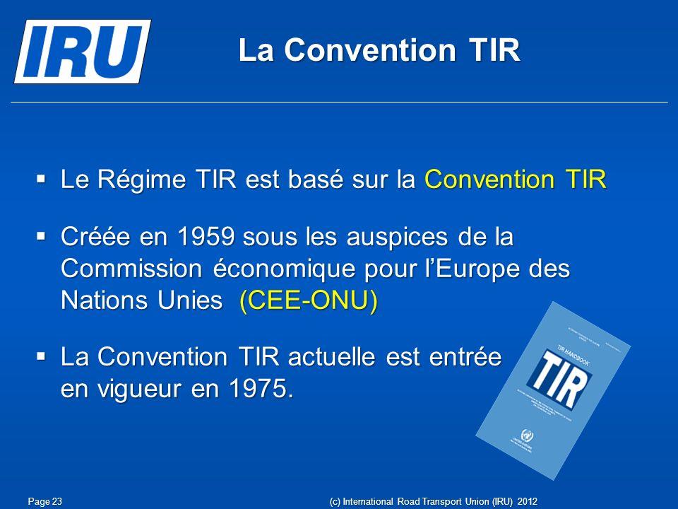 Le Régime TIR est basé sur la Convention TIR Le Régime TIR est basé sur la Convention TIR Créée en 1959 sous les auspices de la Commission économique