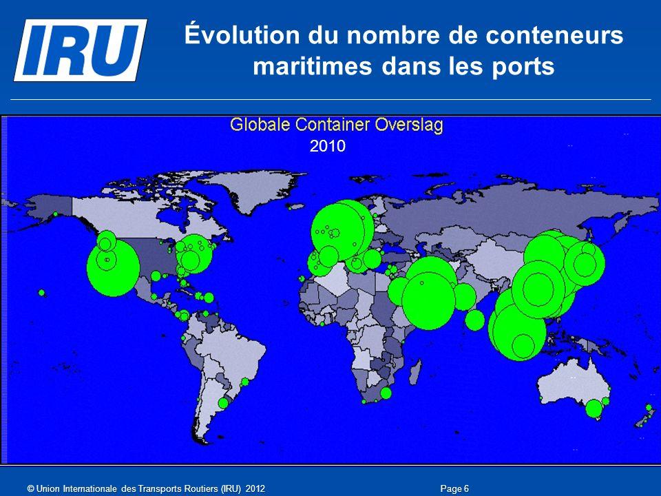 Page 6 2010 Évolution du nombre de conteneurs maritimes dans les ports © Union Internationale des Transports Routiers (IRU) 2012