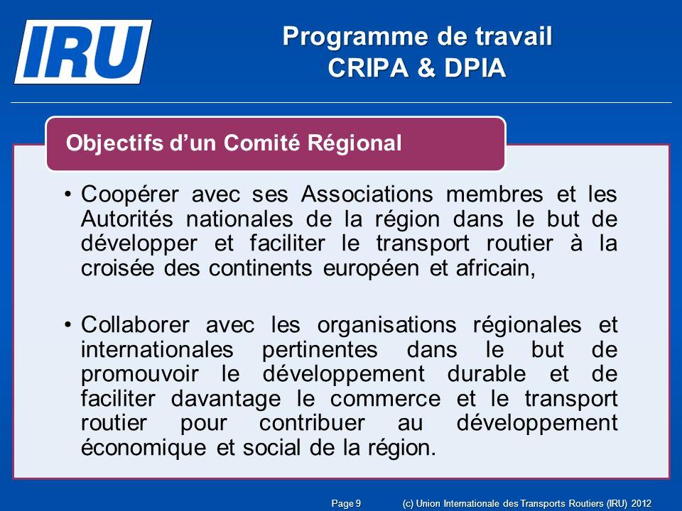 Page 9(c) Union Internationale des Transports Routiers (IRU) 2012 Coopérer avec ses Associations membres et les Autorités nationales de la région dans