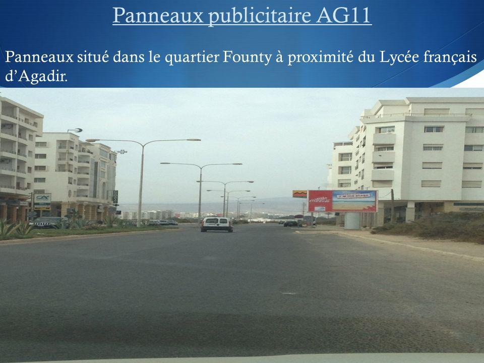 Panneaux publicitaire AG11 Panneaux situé dans le quartier Founty à proximité du Lycée français dAgadir.