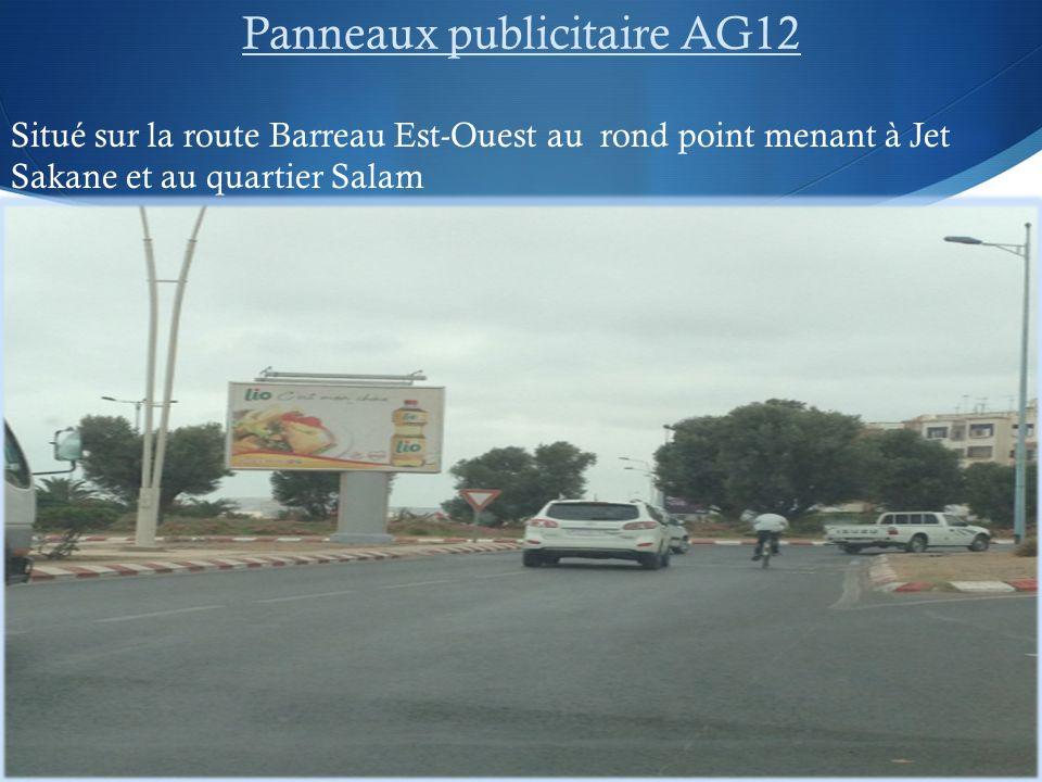 Panneaux publicitaire AG12 Situé sur la route Barreau Est-Ouest au rond point menant à Jet Sakane et au quartier Salam