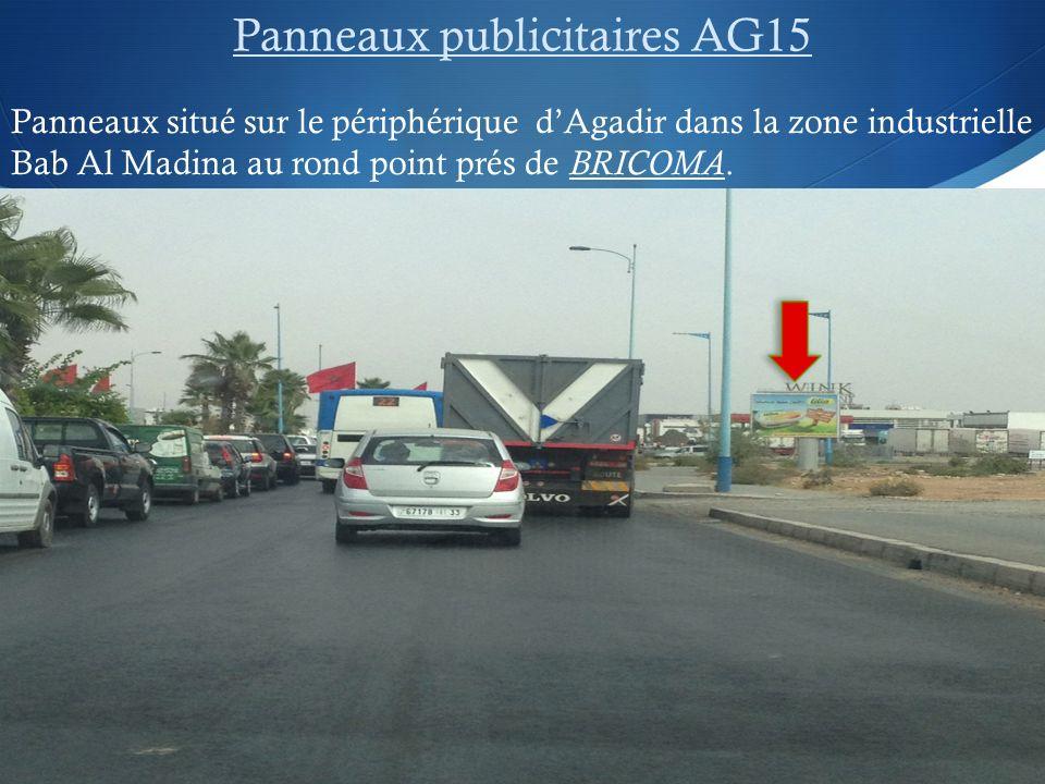 Panneaux publicitaires AG15 Panneaux situé sur le périphérique dAgadir dans la zone industrielle Bab Al Madina au rond point prés de BRICOMA.