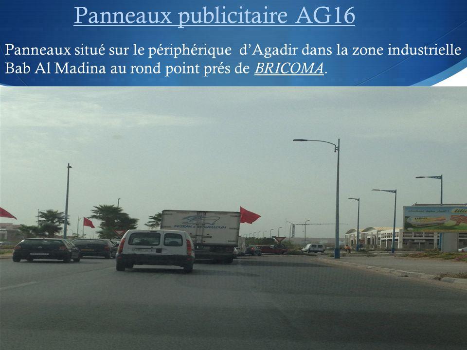 Panneaux publicitaire AG16 Panneaux situé sur le périphérique dAgadir dans la zone industrielle Bab Al Madina au rond point prés de BRICOMA.