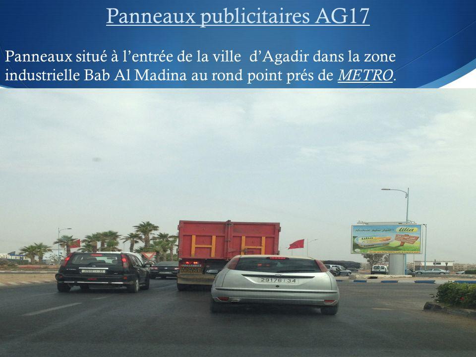 Panneaux publicitaires AG17 Panneaux situé à lentrée de la ville dAgadir dans la zone industrielle Bab Al Madina au rond point prés de METRO.