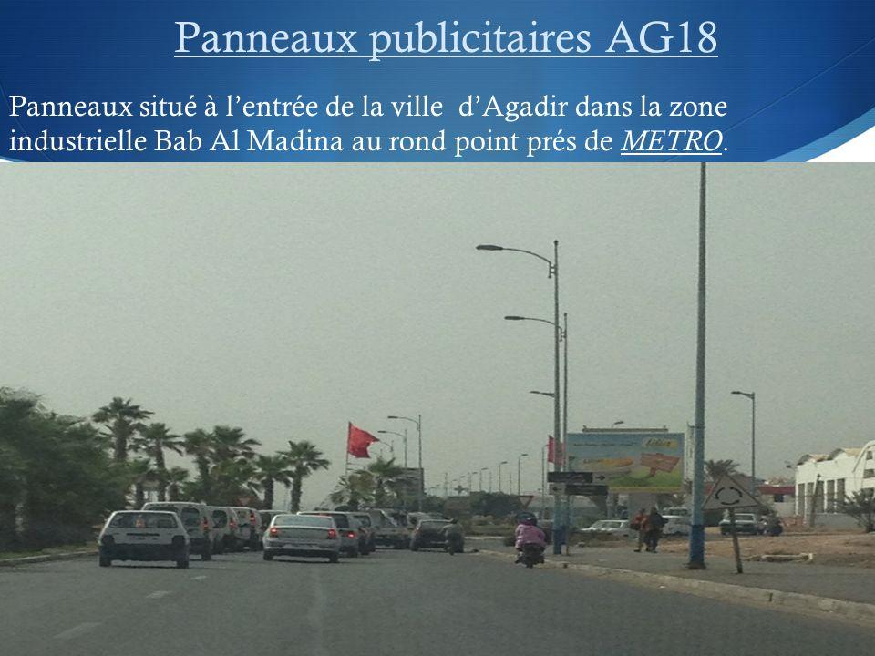 Panneaux publicitaires AG18 Panneaux situé à lentrée de la ville dAgadir dans la zone industrielle Bab Al Madina au rond point prés de METRO.