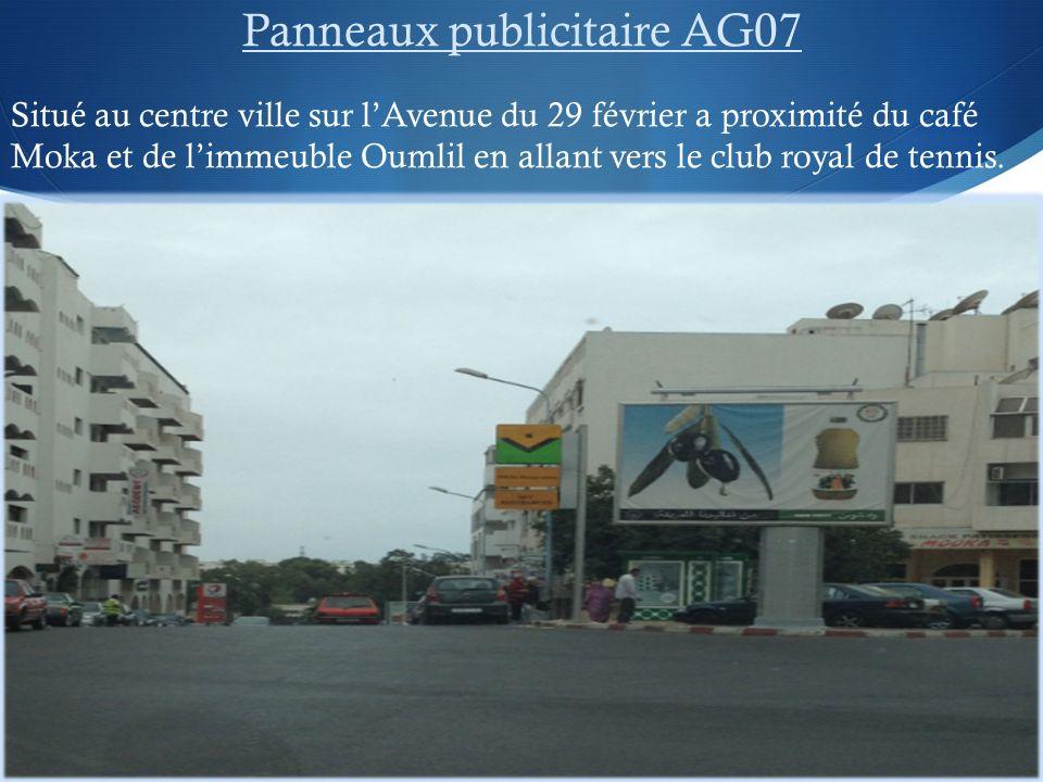 Panneaux publicitaire AG07 Situé au centre ville sur lAvenue du 29 février a proximité du café Moka et de limmeuble Oumlil en allant vers le club royal de tennis.