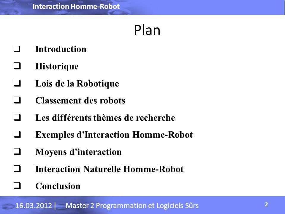 Interaction Homme-Robot 16.03.2012 | Master 2 Programmation et Logiciels Sûrs Interaction Naturelle homme-robot 23 Paramètre Visuelle Detection de la téte et des bras