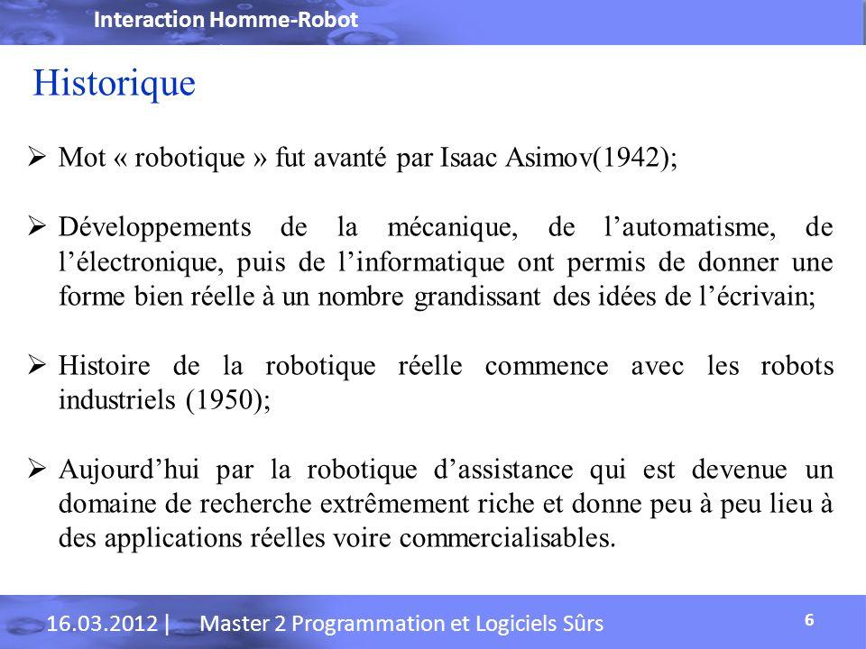 Interaction Homme-Robot 16.03.2012 | Master 2 Programmation et Logiciels Sûrs Moyens dinteraction Une manette 17